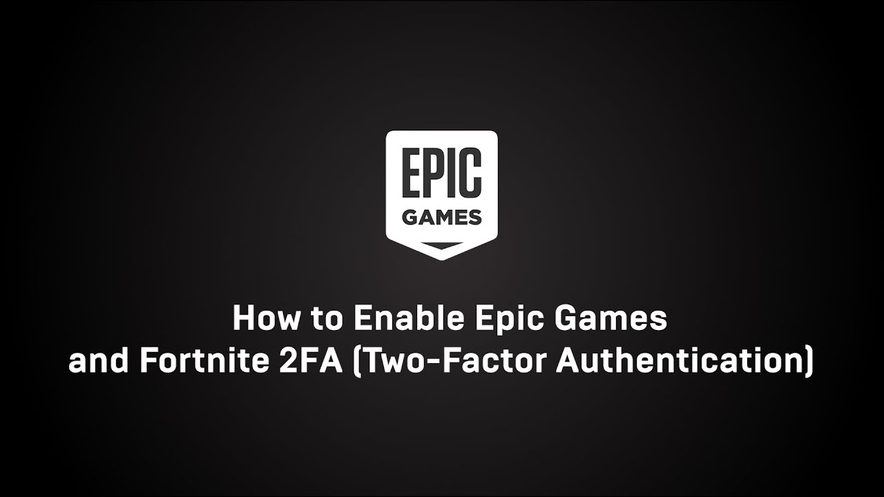 How to Enable Epic Games and Fortnite 2FA (Two-Factor Authentication) – Epic Games Support, Fortnite 2FA